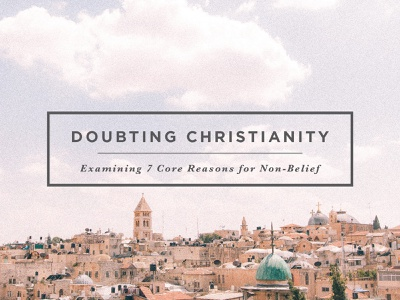 Doubting Christianity middle east israel sermon series typography tennessee christ presbyterian church nashville