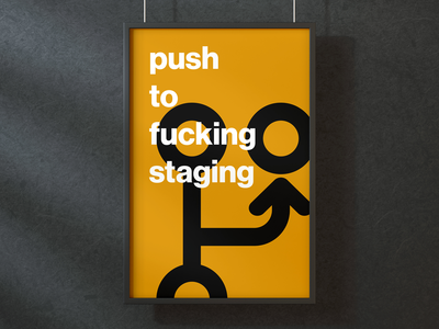 Push To Fucking Staging typography design clean staging git web development design agency inspirational quote