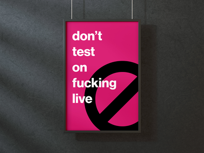 Don't Test On Live poster art design clean web development typography inspirational quote design agency