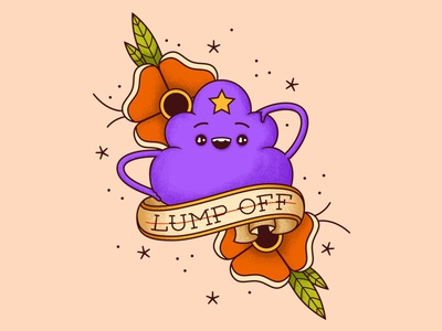 LUMP OFF | LSP illustration artwork art drawing design tattoo lsp lumpy space princess adventure time cartoon lump off