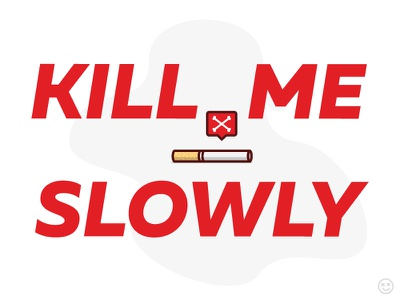 Kill Me Slowly addiction cigarette death crossbones stay asleep brainwashing consume smoking kill me happy impulse