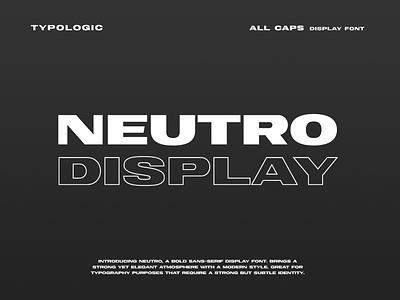 Neutro Display Font type outline typogaphy bold typeface font display
