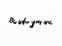 Stay true. Be yourself.