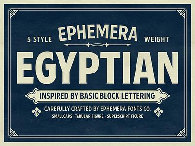Ephemera Egyptian Fonts typedesign signage signpainter logo typography typeface texture font lettering vintage
