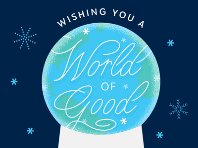 World of Good illustration world christmas corporate hand lettering snowflake lettering snow snowglobe holiday card holidays
