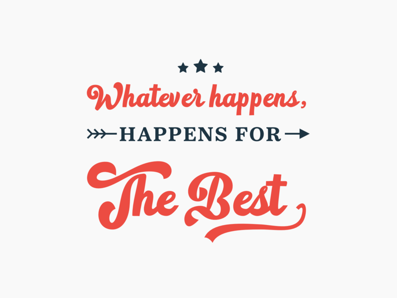 Whatever happens, happens for the best typogaphy typo script quotes quote typeface whatever happens best typography art type minimal typography