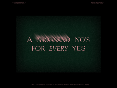 A Thousand No's for Every Yes