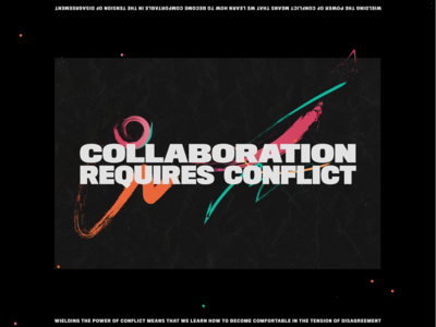 Collaboration Requires Conflict
