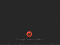 """The magic is in the product."" (footer)"