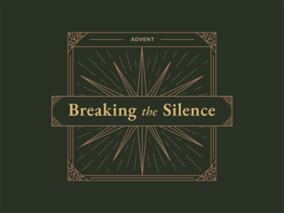 Advent: Breaking the Silence