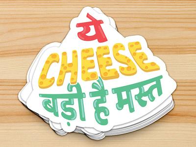 Ye Cheese Badi Hai Mast - Dual Language Sticker language fest language sticker hindi sticker sticker illustration typography stickers word play english hindi languages language