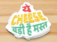 Ye Cheese Badi Hai Mast - Dual Language Sticker