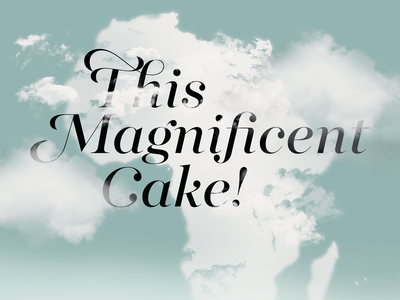 This Magnificent Cake! poster art clouds typogaphy