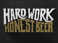Hard Work Honest Beer