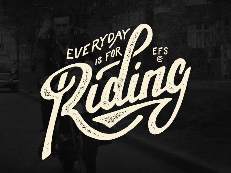 EFSCo. lettering script shirt motorcycle apparel typography everyday is for riding hand lettered