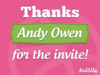 Thanks Andy Owen for the Dribbble Invite!
