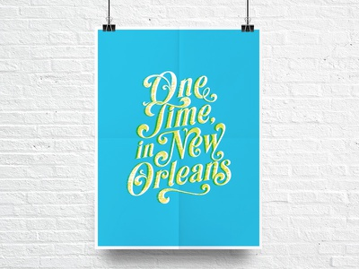 One Time, in New Orleans Poster logo screen print poster nola new orleans