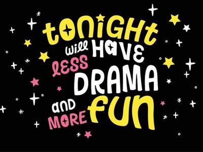 Tonight Will Have Less Drama cartoon neon lettering typeface typo font