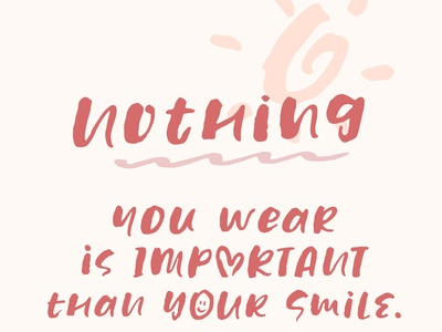 Nothing You Wear is Important than Your Smile! trend display script calligraphy trendy illustration logo vector lettering branding resource typography typo typeface font