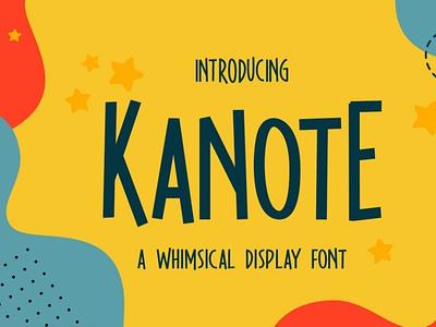Kanote - Whimsical Display Font digitalart comicfont typeface font typography