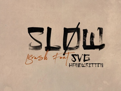 Slow Brush & SVG Font typeface digitalart svgfont font typography