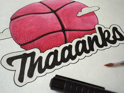 Thaaanks basket ball brush skatch draw dribbble thanks thank you