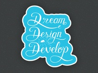 Dream Design Develop