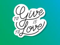 To Give is To Love