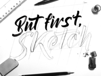 But First, Sketch