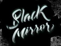 Black Mirror Lettering