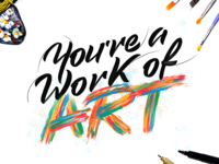 You're a Work of Art