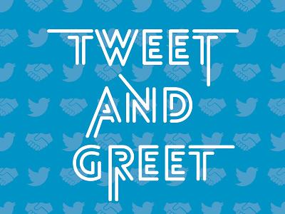 Tweet 'n' Greet tweet greet twitter meetup tweet and greet