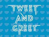 Tweet 'n' Greet