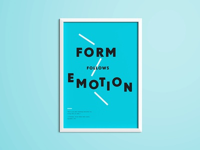 """""""Form follows emotion"""" poster typography poster"""