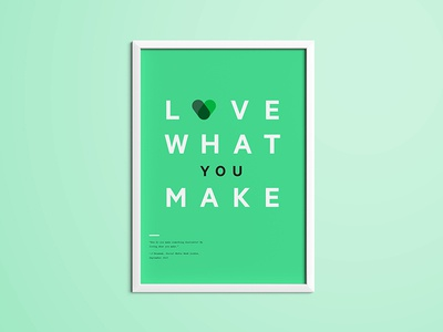 """""""Love what you make"""" poster typography poster"""