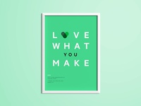 """Love what you make"" poster"