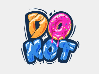DO NOT lettering fonts graffiti logo food colorful drippy lettering logo calligraphy lettering donut