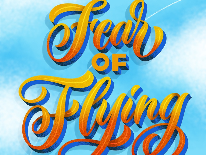 Fear of Flying illustration type design typography hand lettering lettering hand-lettering