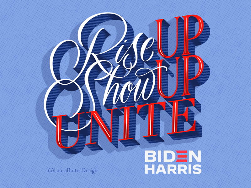 Rise Up Show Up Unite script hand lettering design illustration type typography hand-lettering lettering dimensional lettering politician political politics