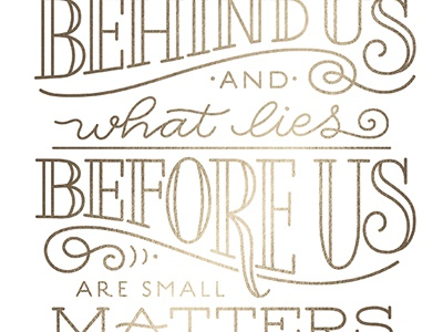 What Lies Within Us gold motivational inspirational typography type quote hand-lettering lettering