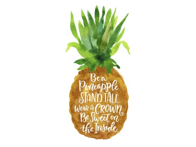 Pineapple painting type inspirational quote motivational hand-lettering lettering watercolor