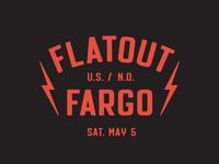 Flatout Fargo Badge