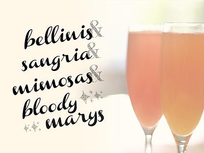 Brunch Type sangria bloody mary script vintage champagne drinks breakfast frozen bellini mimosas mimosa typography