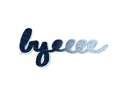 Byeee  script lettering black blue grunge printer typography type rpdr