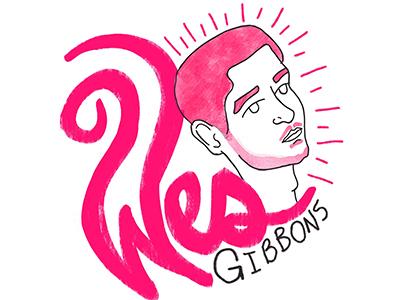 Wes Gibbons - HTGAWM