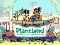 Plantland Last & First