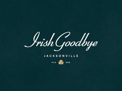Irish Goodbye clean minimal clover shamrock yacht boat gaelic celtic gold green florida jacksonville texture badge retro script logo goodbye ireland
