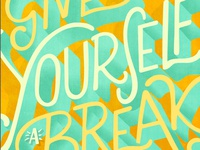 Monday Momtra- Give Yourself A Break