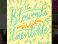 Monday Momtras- Blowouts are Inevitable