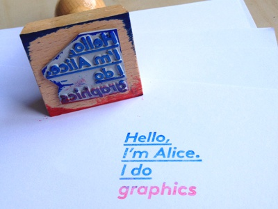 Hello, I'm Alice. I do graphics rubber stamp stamp identity graphic type two-colour